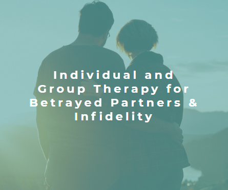 Individual and group Therapy, counseling and coaching for betrayed partners and infidelity in Seattle, Kirkland and Tacoma