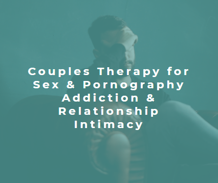 Couples Therapy, counseling and coaching for sex and pornography addiction and relationship intimacy in Seattle, Kirkland and Tacoma
