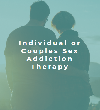 Individual and Couples sex and pornography addiction therapy counseling and coaching in Seattle Kirkland and Tacoma Washington