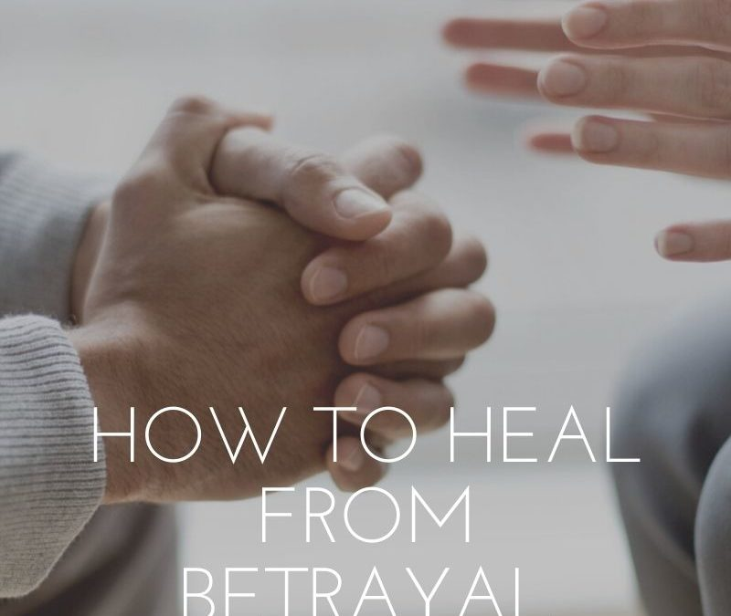 How to Heal From Betrayal Trauma