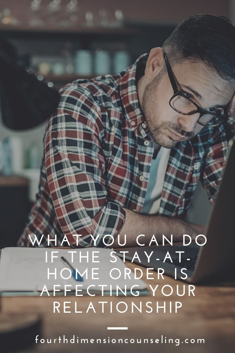 What You Can Do if the Stay-At-Home Order is Affecting Your Relationship