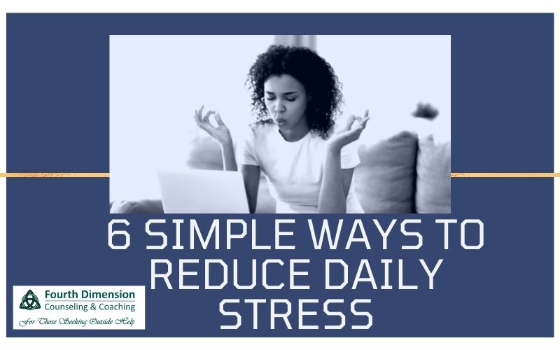 6 Simple Ways to Reduce Daily Stress